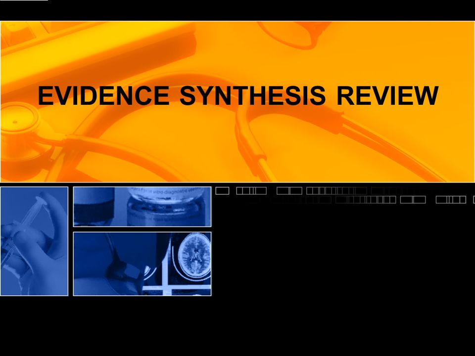 EVIDENCE SYNTHESIS REVIEW