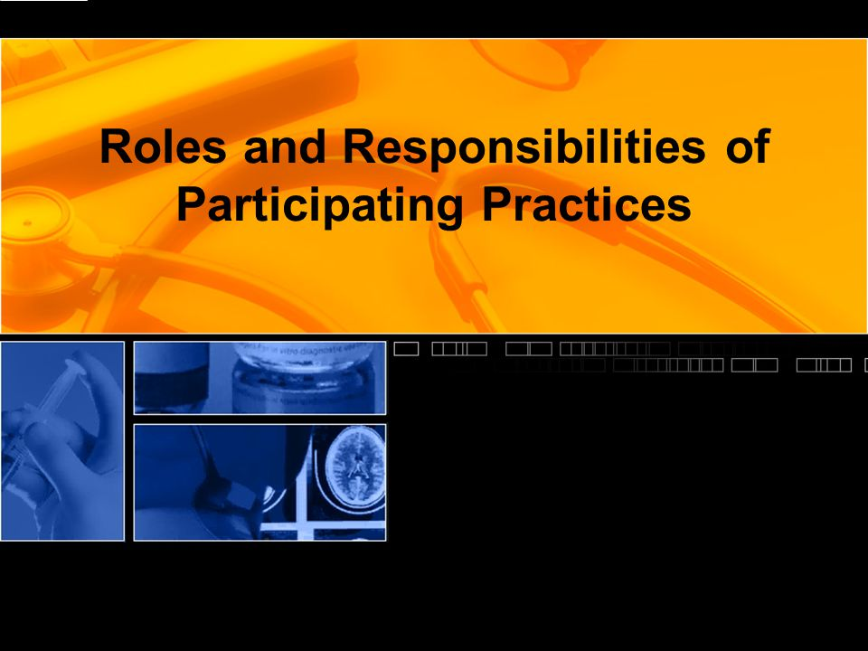 Roles and Responsibilities of Participating Practices