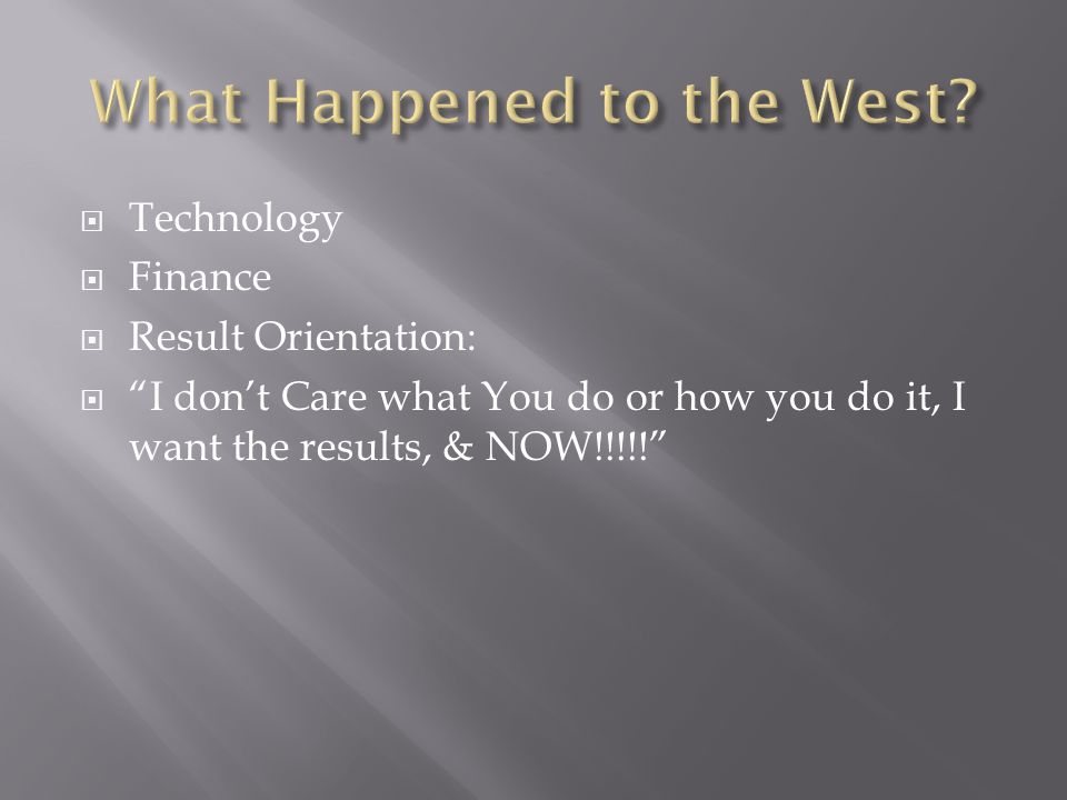  Technology  Finance  Result Orientation:  I don't Care what You do or how you do it, I want the results, & NOW!!!!!