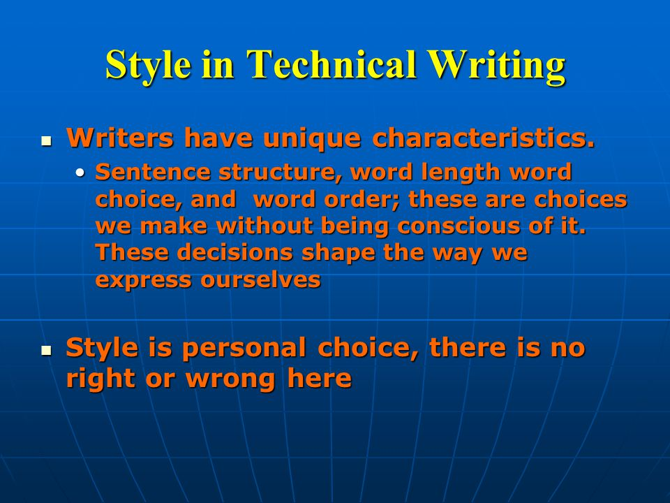 Style in Technical Writing Writers have unique characteristics.