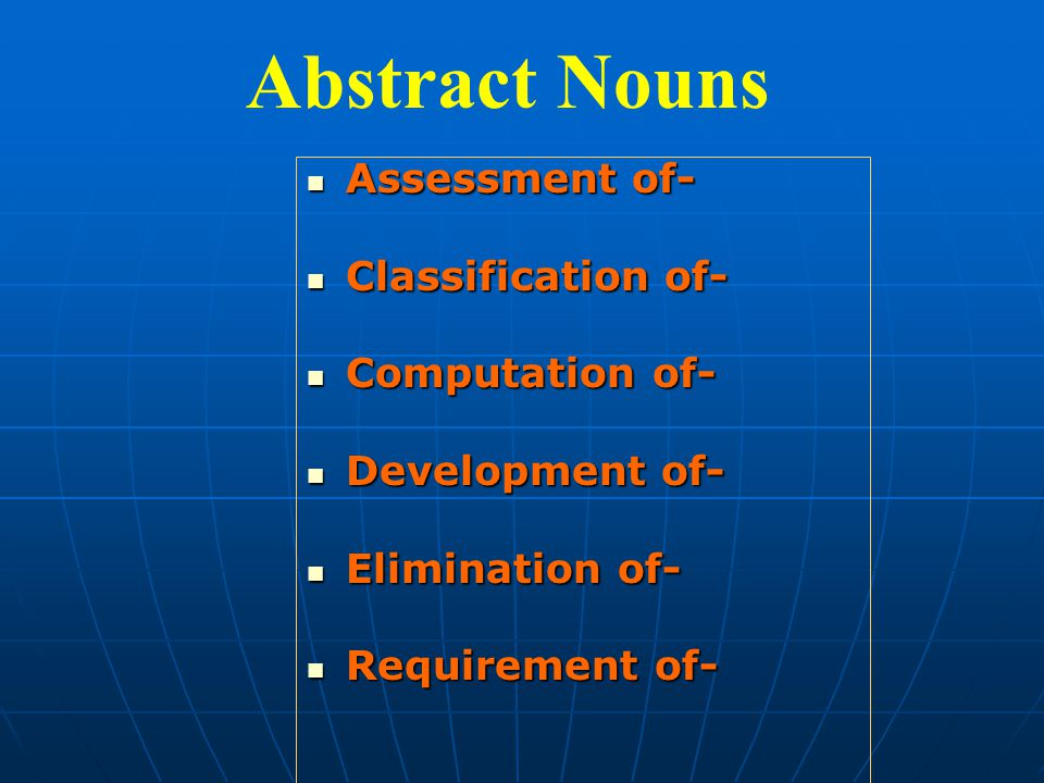 Assessment of- Assessment of- Classification of- Classification of- Computation of- Computation of- Development of- Development of- Elimination of- Elimination of- Requirement of- Requirement of- Abstract Nouns