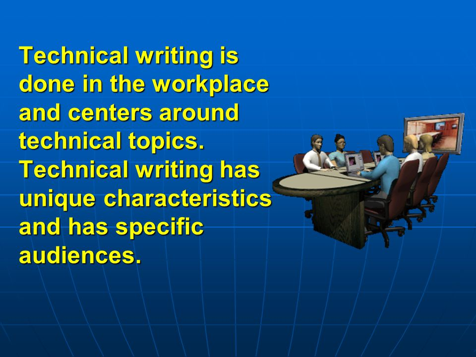 Technical writing is done in the workplace and centers around technical topics.