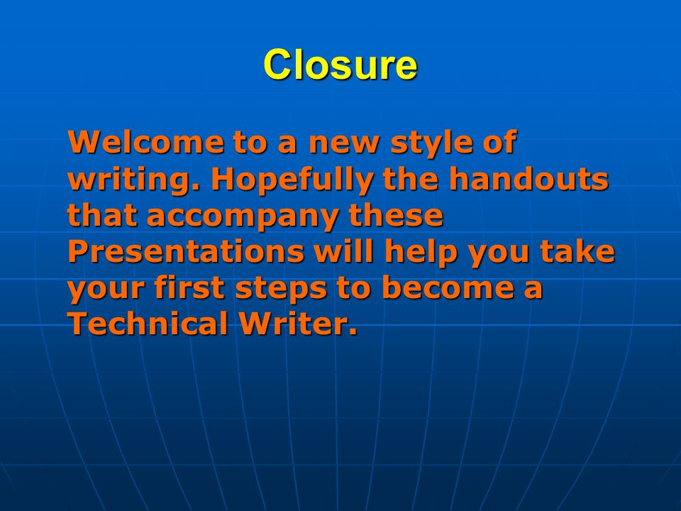 Closure Welcome to a new style of writing.