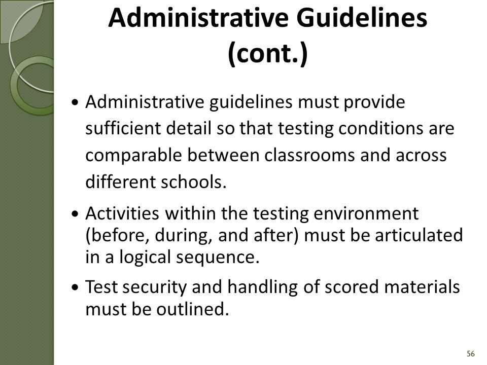 Administrative Guidelines (cont.) Post Administration Provide instructions for collecting and securing forms.