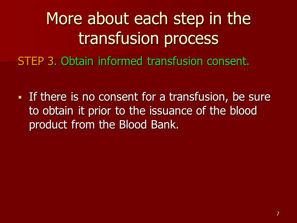 More about each step in the transfusion process STEP 3.