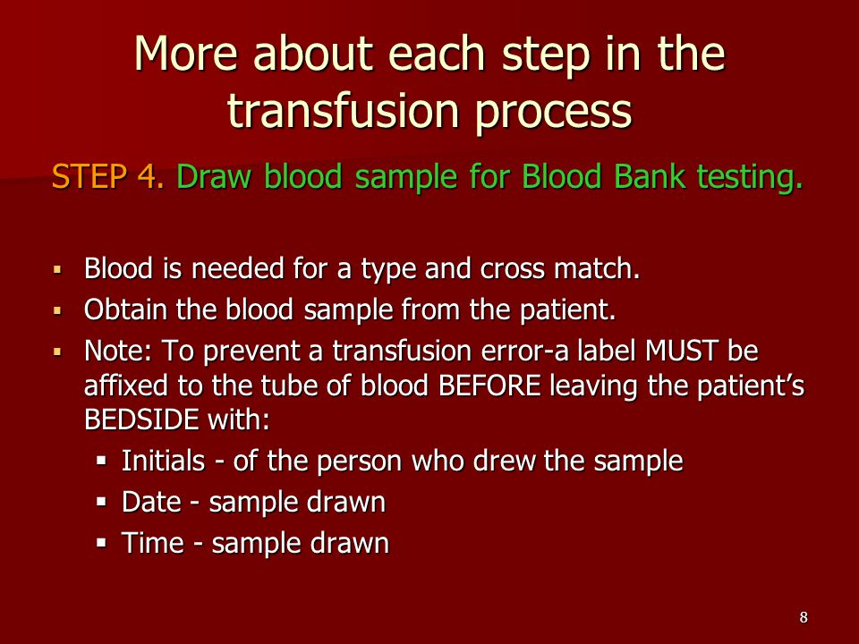 More about each step in the transfusion process STEP 4.