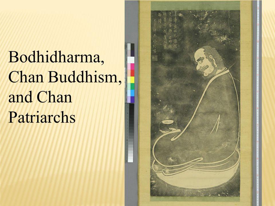 Bodhidharma, Chan Buddhism, and Chan Patriarchs