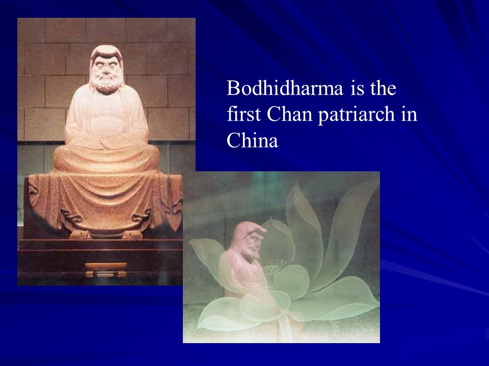 Bodhidharma is the first Chan patriarch in China