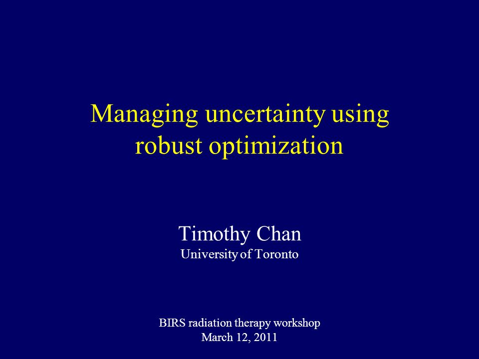 Overview 2 Uncertainty in radiation therapy Methods to manage uncertainty –Robust optimization Areas for further research