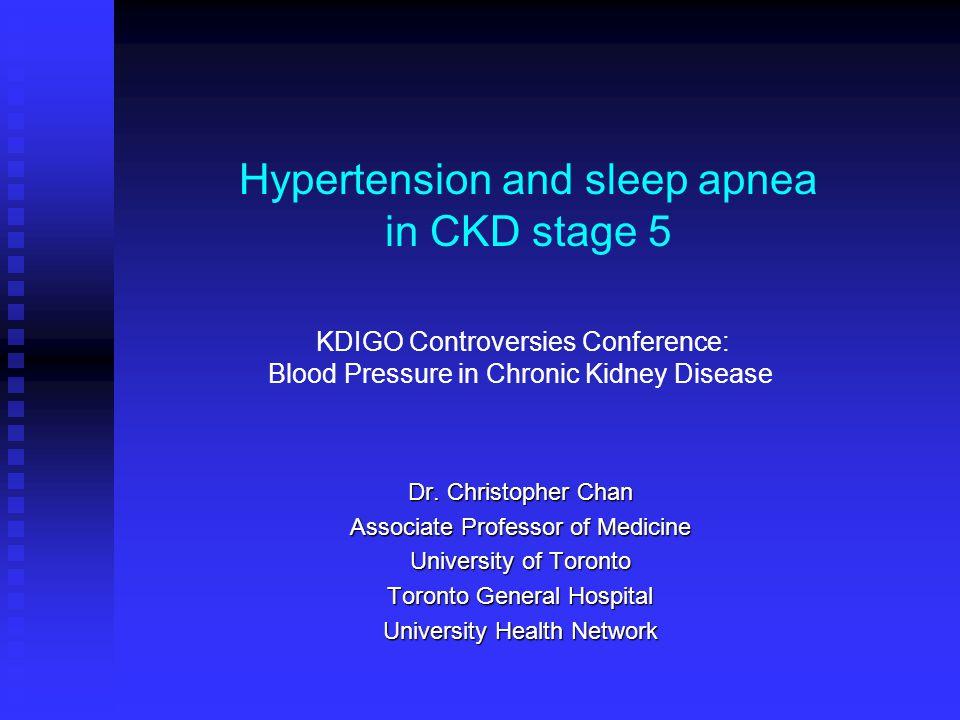 Hypertension and sleep apnea in CKD stage 5 Dr.