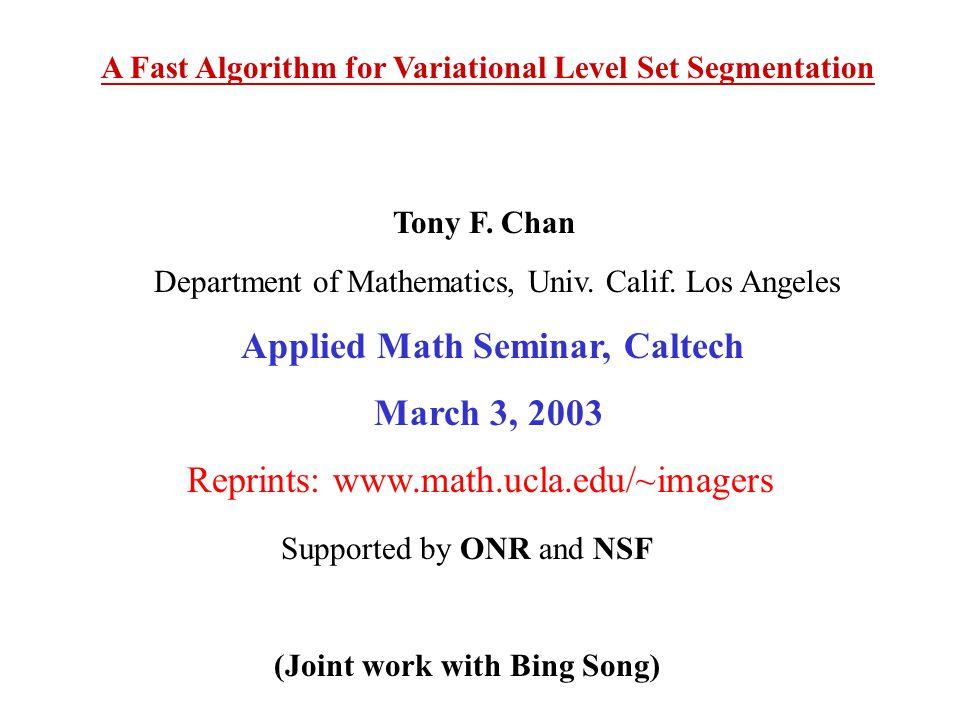 A Fast Algorithm for Variational Level Set Segmentation Tony F.