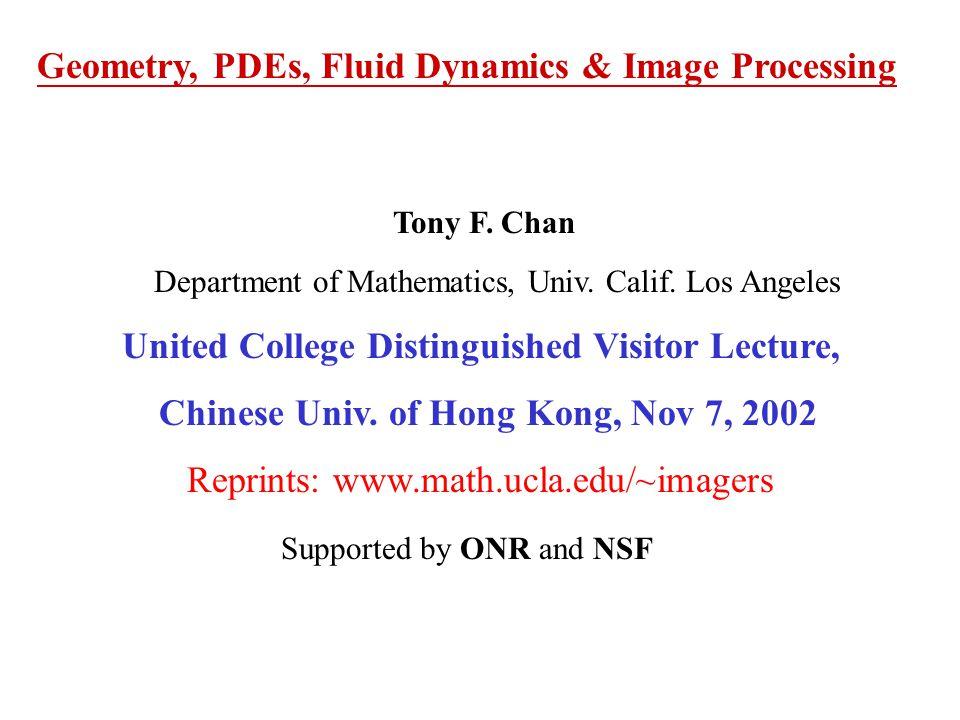 Geometry, PDEs, Fluid Dynamics & Image Processing Tony F.