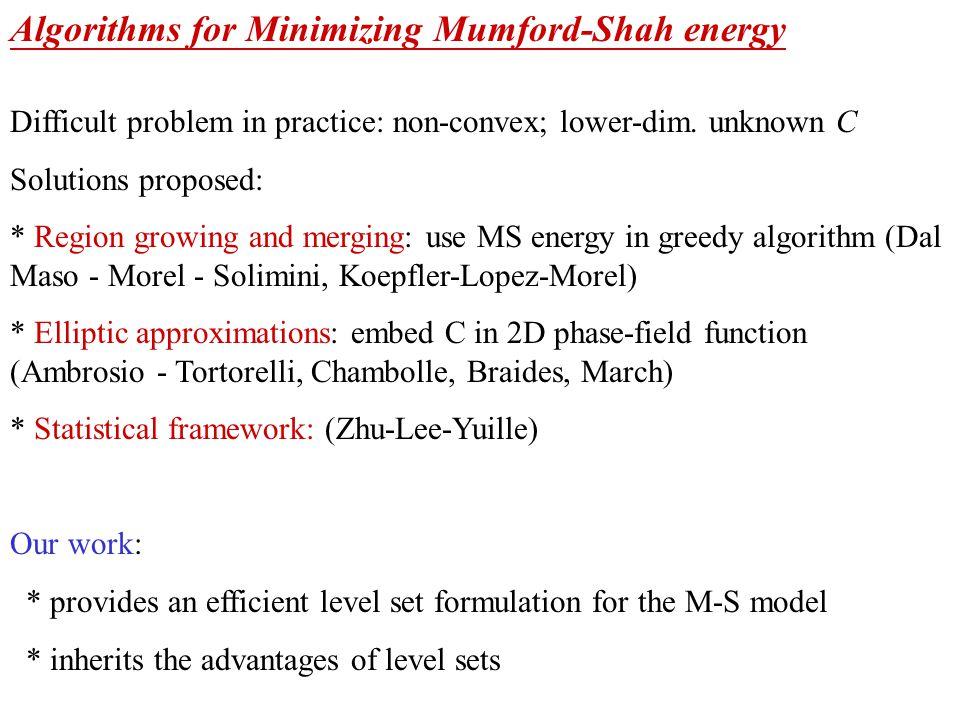Algorithms for Minimizing Mumford-Shah energy Difficult problem in practice: non-convex; lower-dim.