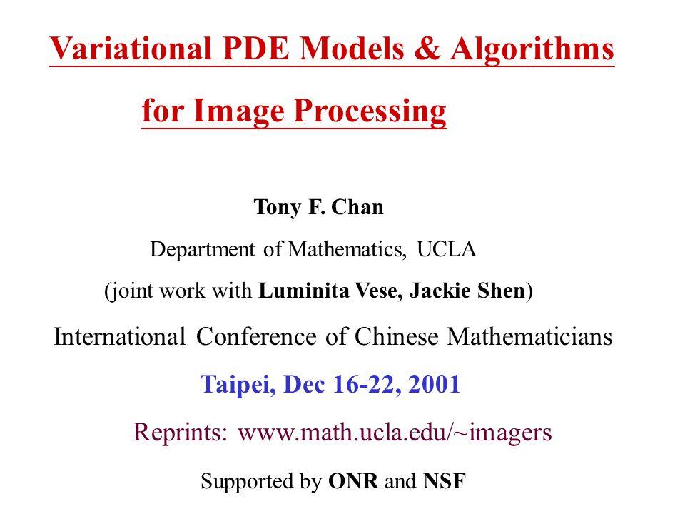 Variational PDE Models & Algorithms for Image Processing Tony F.