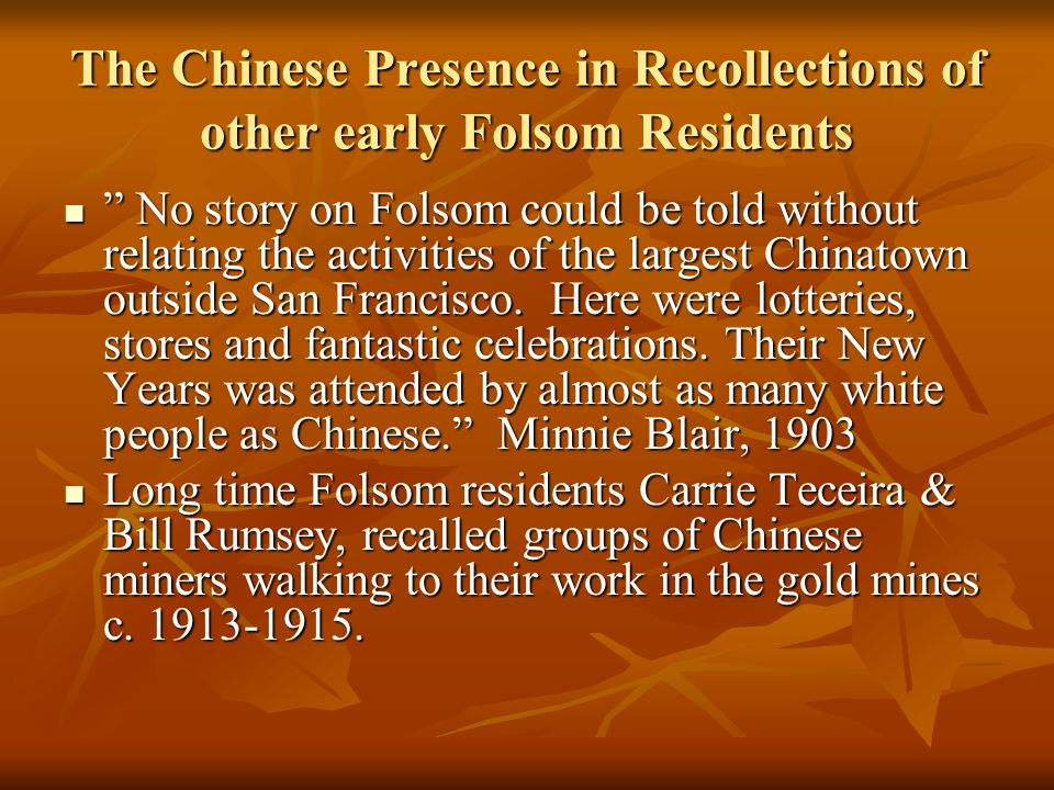 """The Chinese Presence in Recollections of other early Folsom Residents """" No story on Folsom could be told without relating the activities of the larges"""