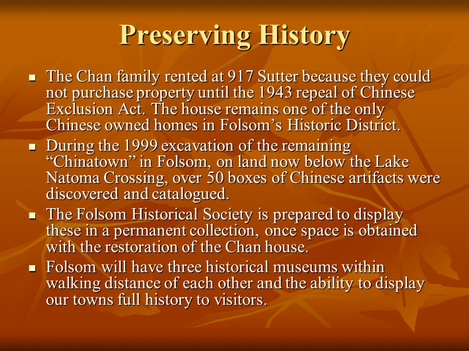Preserving History The Chan family rented at 917 Sutter because they could not purchase property until the 1943 repeal of Chinese Exclusion Act. The h