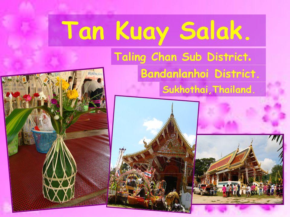 Title : Tan Kuay Salak.