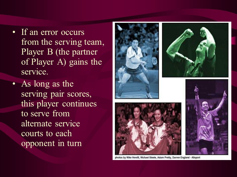 If an error occurs from the serving team, Player B (the partner of Player A) gains the service.