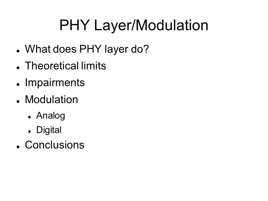 Physical Layer – What s in It.
