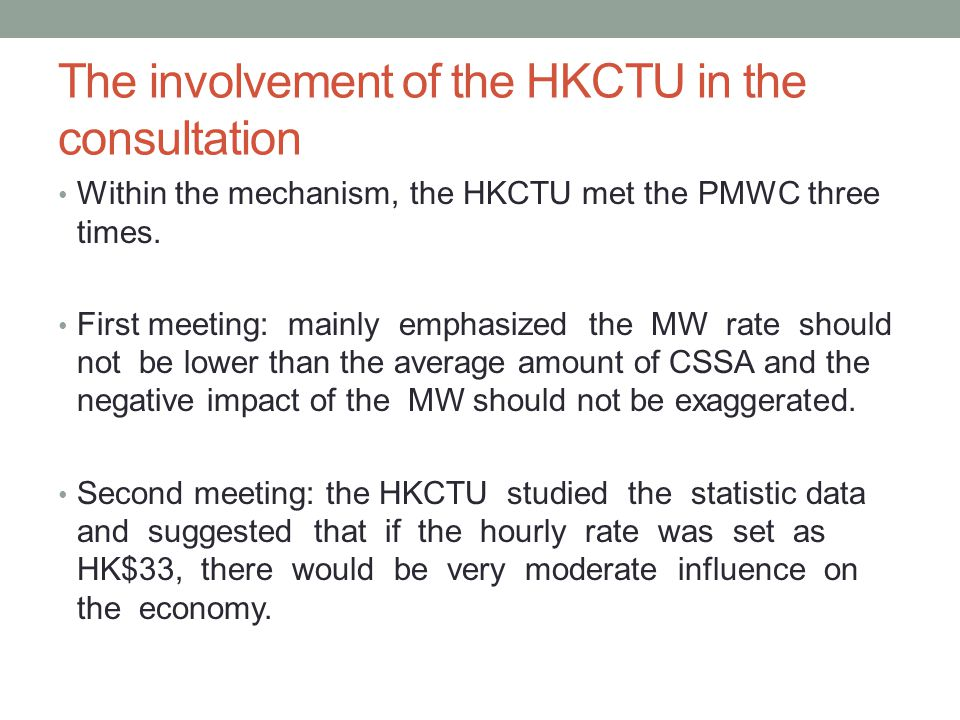 The involvement of the HKCTU in the consultation Within the mechanism, the HKCTU met the PMWC three times.
