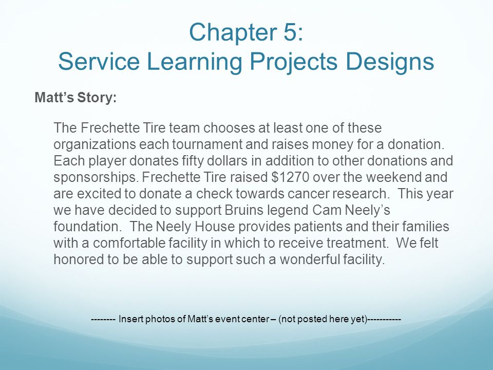Matt's Story: The Frechette Tire team chooses at least one of these organizations each tournament and raises money for a donation.