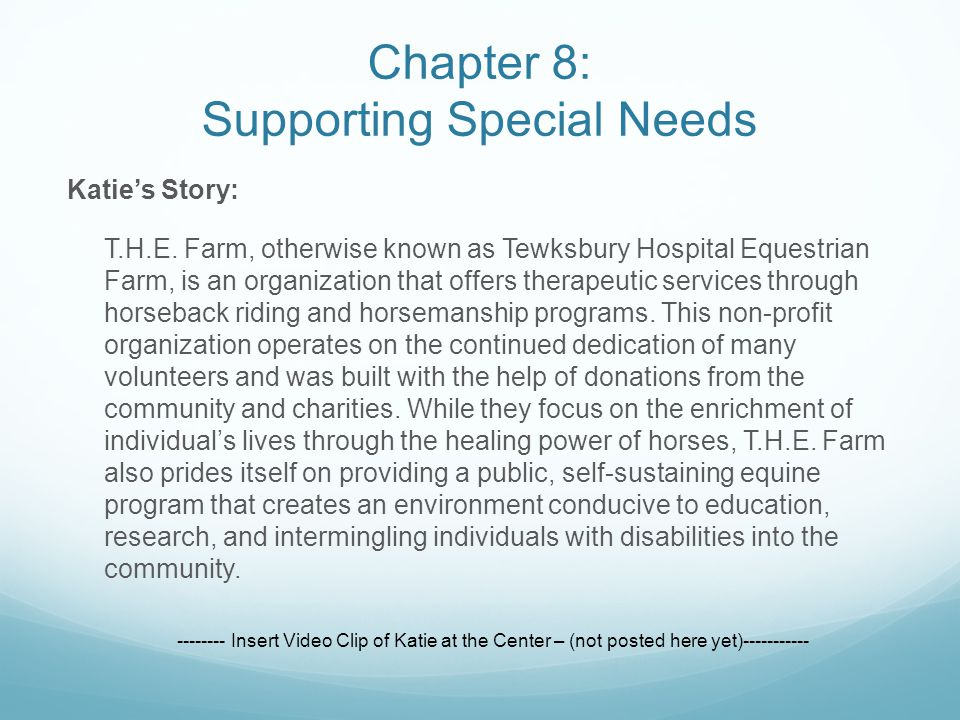Katie's Story: T.H.E. Farm, otherwise known as Tewksbury Hospital Equestrian Farm, is an organization that offers therapeutic services through horseba