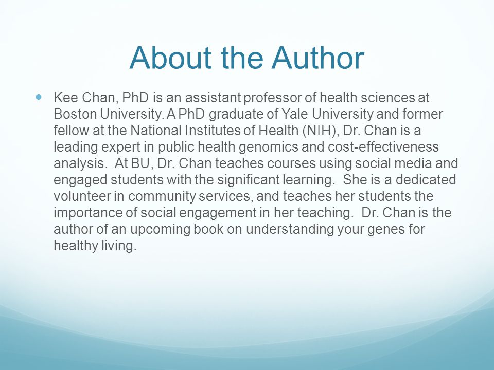About the Author Kee Chan, PhD is an assistant professor of health sciences at Boston University.