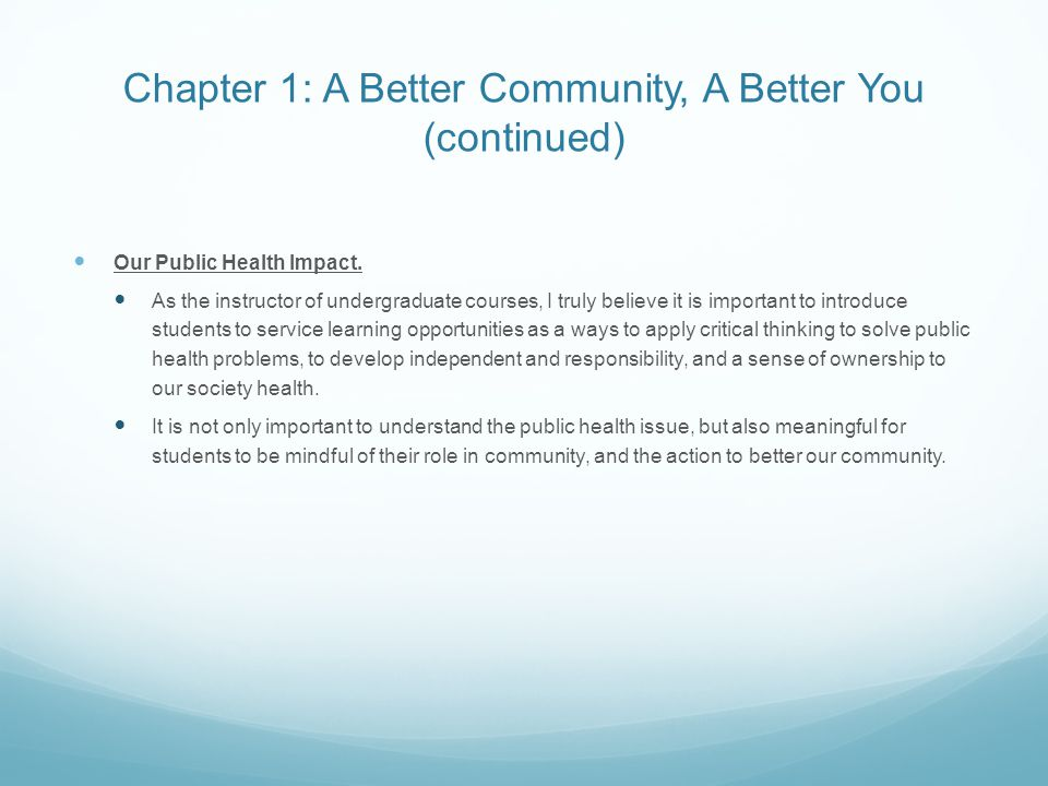 Chapter 1: A Better Community, A Better You (continued) Our Public Health Impact.