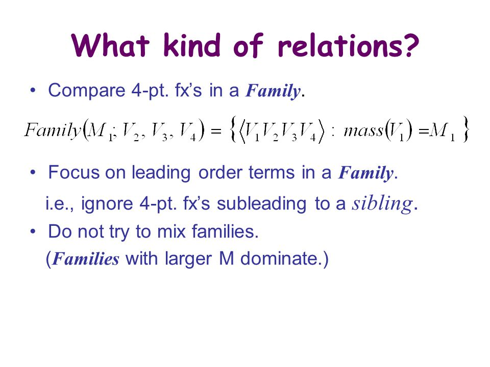 What kind of relations.Compare 4-pt. fx's in a Family.