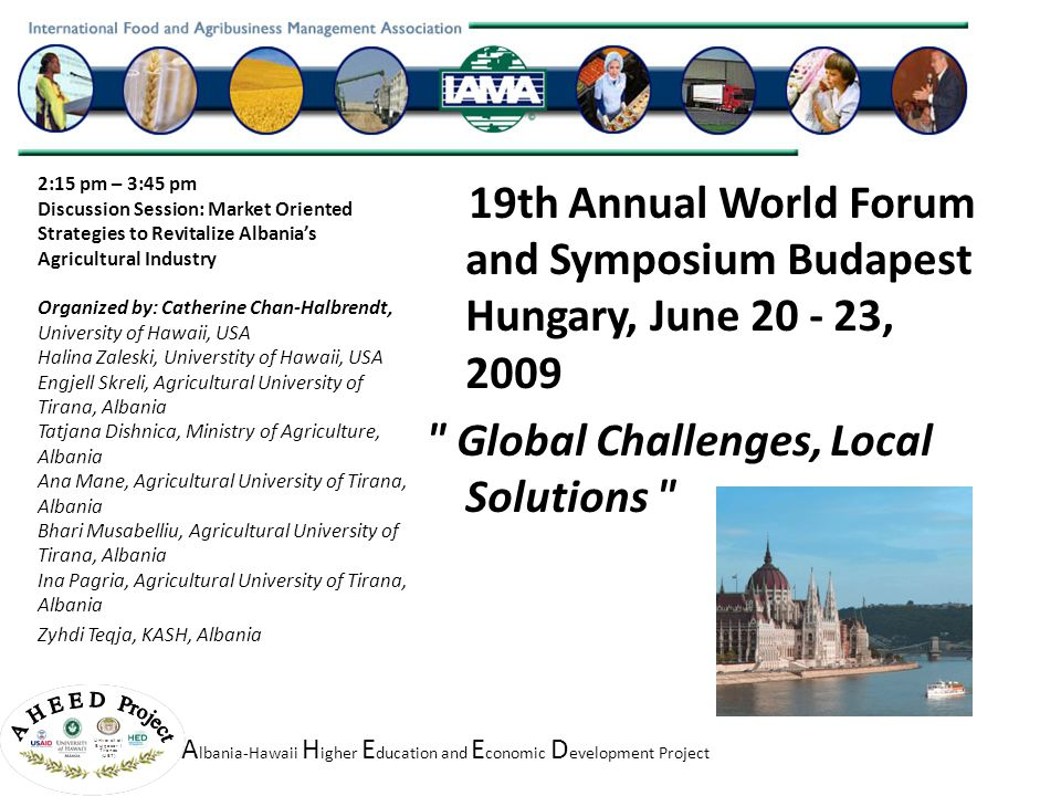 A lbania-Hawaii H igher E ducation and E conomic D evelopment Project 19th Annual World Forum and Symposium Budapest Hungary, June 20 - 23, 2009