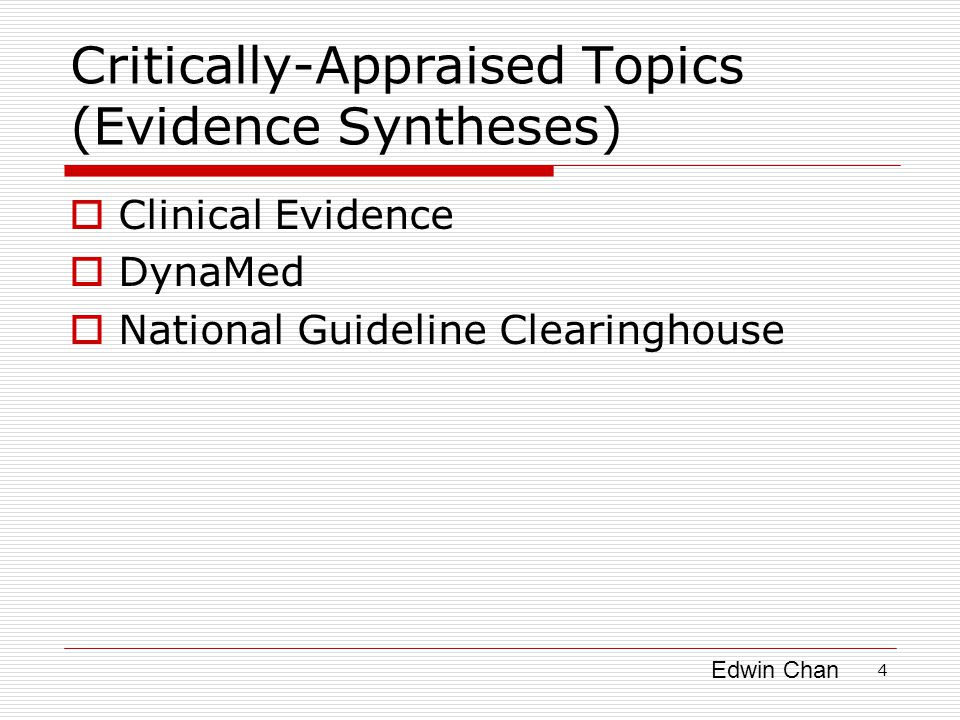 Edwin Chan Critically-Appraised Individual Articles (Article Synopses)  The ACP Journal Club  Evidence Updates  Dartmouth EBM Database 5