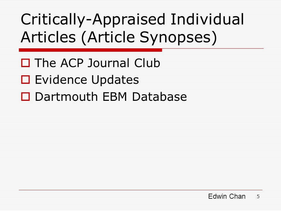 Edwin Chan Unfiltered Resources [Finding an original study]  Pubmed  Medline 6