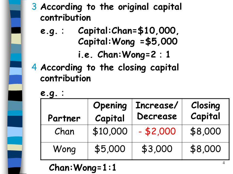 4 3According to the original capital contribution e.g.
