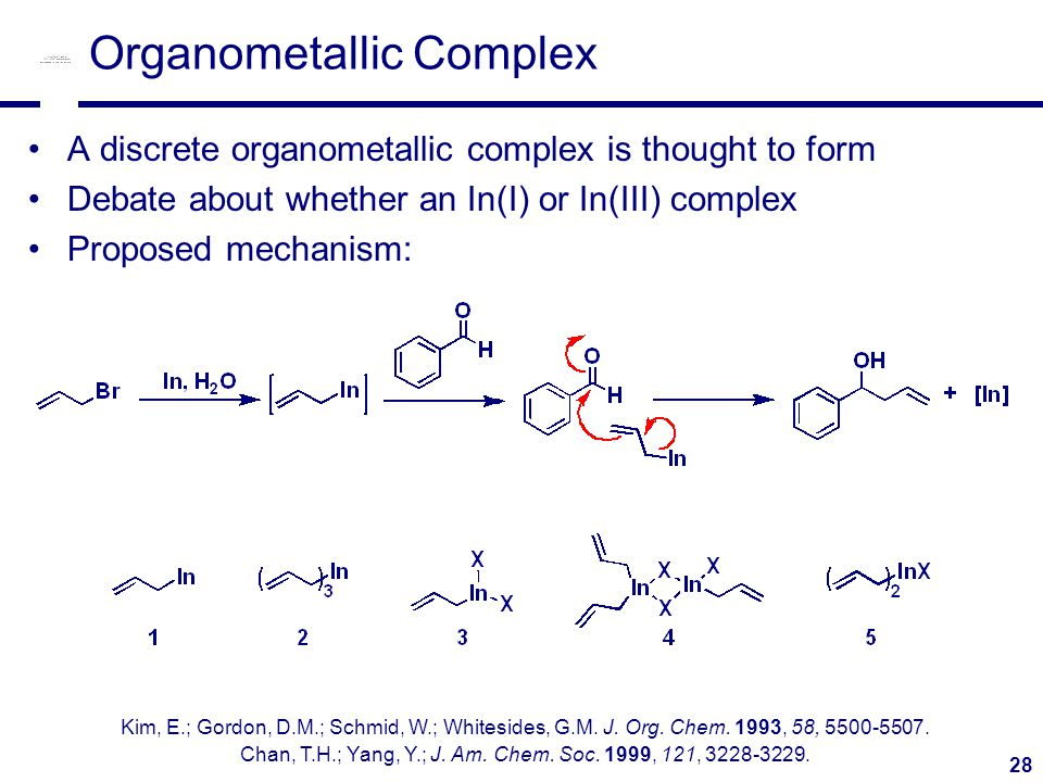28 Organometallic Complex A discrete organometallic complex is thought to form Debate about whether an In(I) or In(III) complex Proposed mechanism: Kim, E.; Gordon, D.M.; Schmid, W.; Whitesides, G.M.