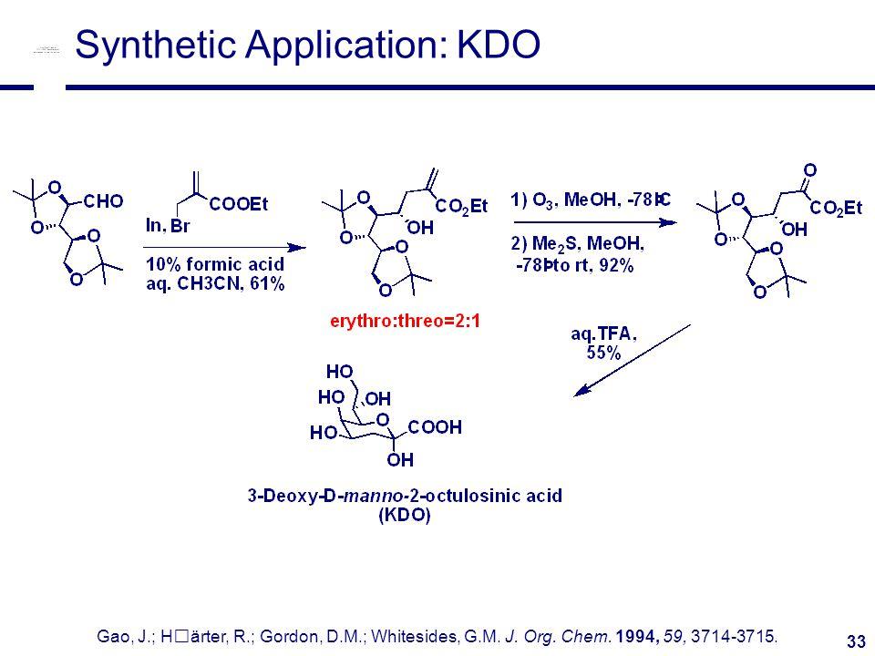 33 Synthetic Application: KDO Gao, J.; Härter, R.; Gordon, D.M.; Whitesides, G.M.