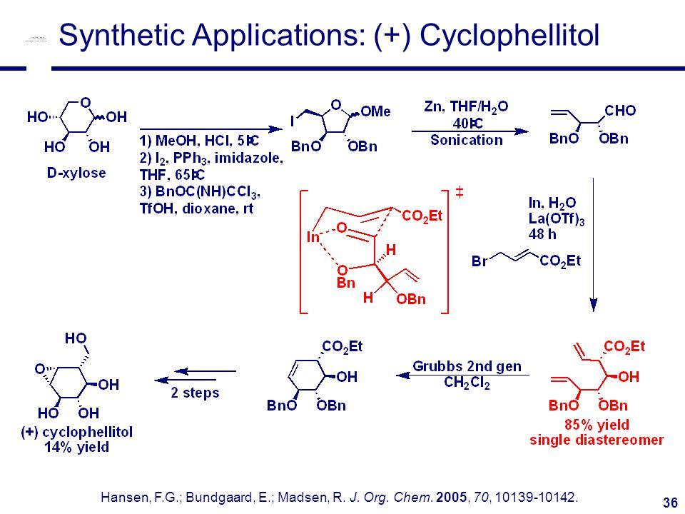 36 Synthetic Applications: (+) Cyclophellitol Hansen, F.G.; Bundgaard, E.; Madsen, R.