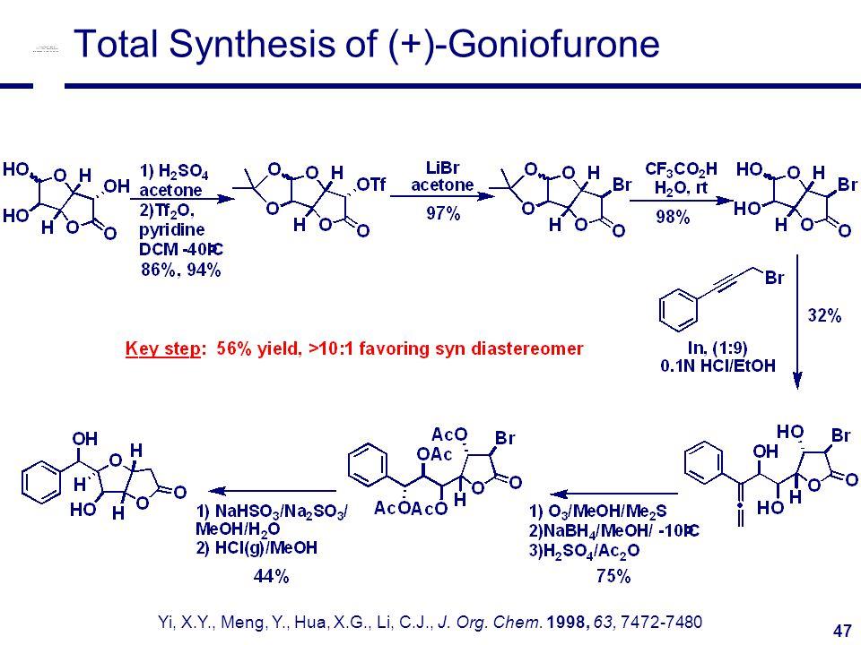 47 Total Synthesis of (+)-Goniofurone Yi, X.Y., Meng, Y., Hua, X.G., Li, C.J., J.