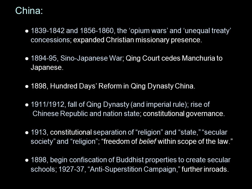 China: ● 1839-1842 and 1856-1860, the 'opium wars' and 'unequal treaty' concessions; expanded Christian missionary presence.