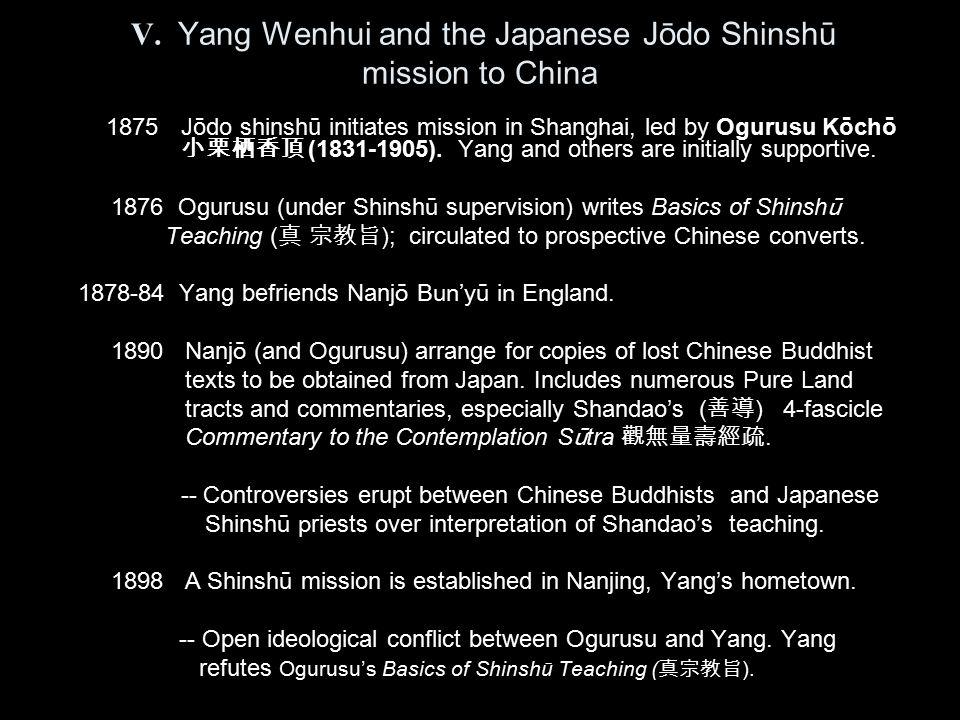 V. Yang Wenhui and the Japanese Jōdo Shinsh ū mission to China 1875Jōdo shinshū initiates mission in Shanghai, led by Ogurusu Kōchō 小栗栖香頂 (1831-1905).