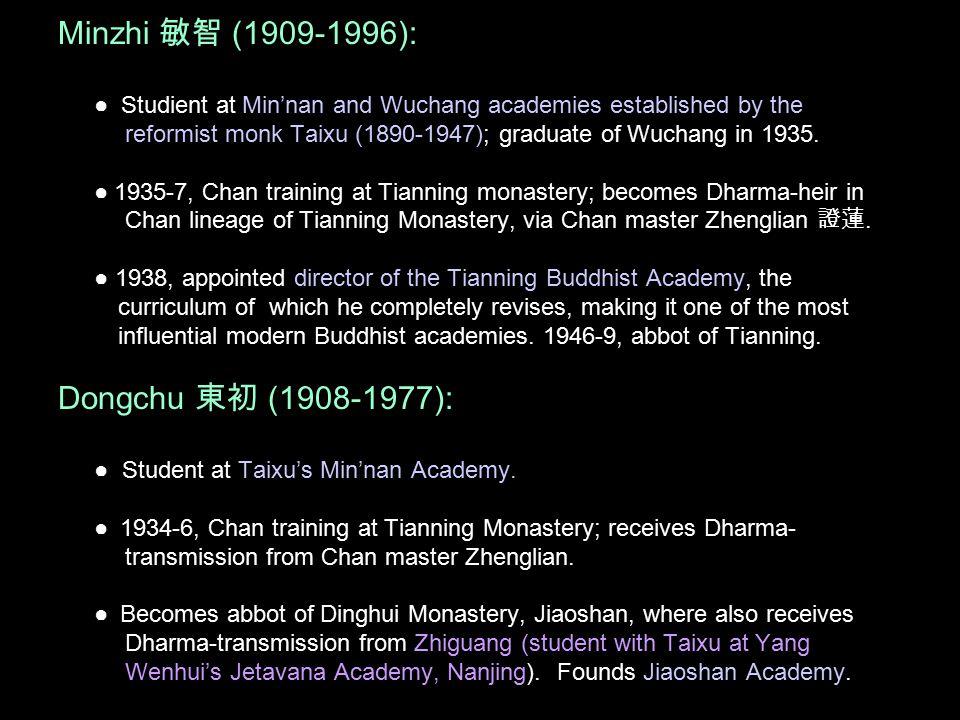 Renjun 仁俊 (1919-2011): ● S tudent at Tianning Buddhist Academy (1938), with Minzhi as director); then to Taixu's Minnan Buddhist Academy (1941-43).