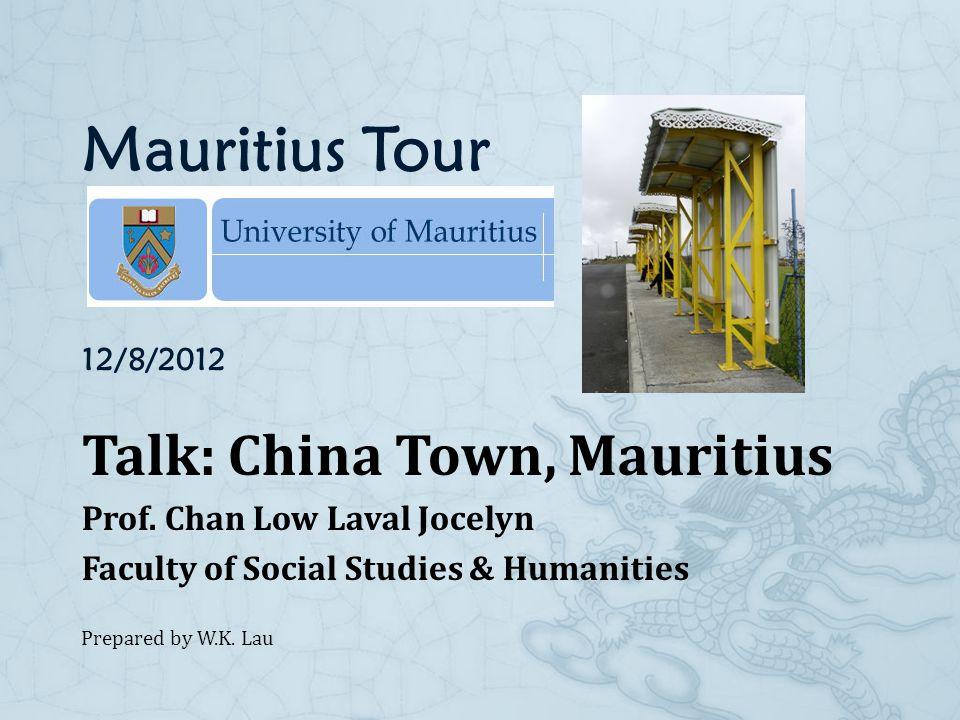 Mauritius Tour 12/8/2012 Talk: China Town, Mauritius Prof.