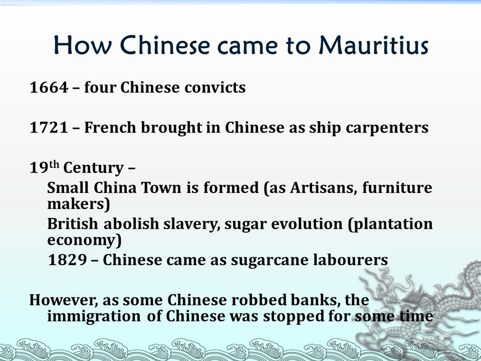 Chinese came to Mauritius as Traders  Three Ethnic Groups  1.