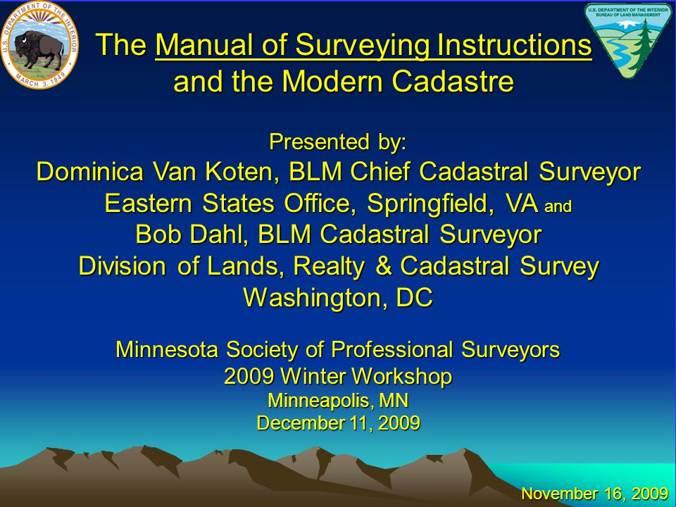 Cadastre – Cadastral – Cadastral Survey Agenda What is the Manual of Surveying Instructions.