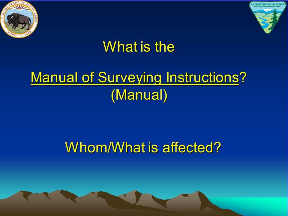 Mineral Survey Resurveys  Expanded instructions for mineral survey resurveys, mineral leasing surveys, and mineral segregation surveys.