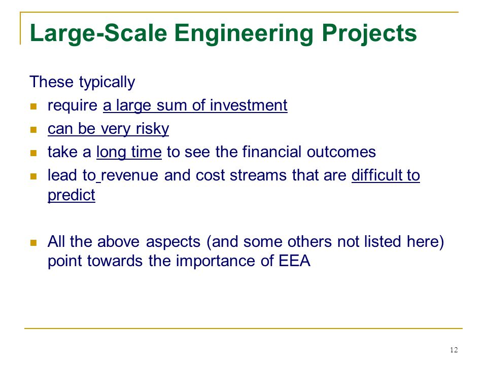 12 Large-Scale Engineering Projects These typically require a large sum of investment can be very risky take a long time to see the financial outcomes