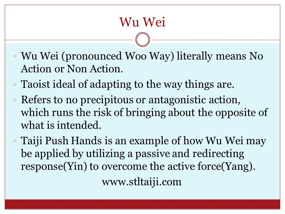 Wu Wei Wu Wei (pronounced Woo Way) literally means No Action or Non Action.