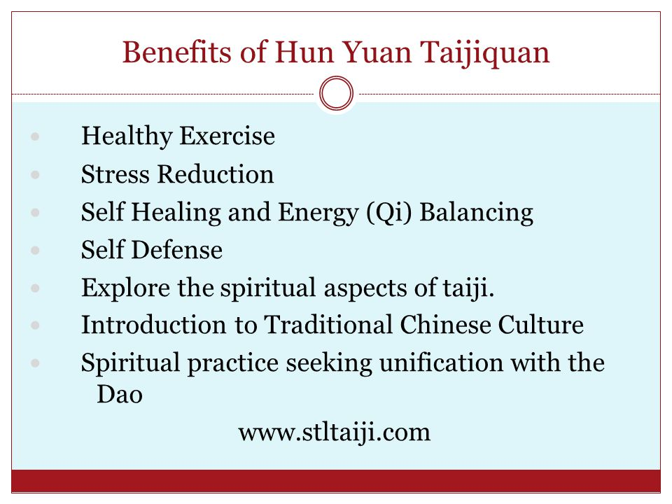 Benefits of Hun Yuan Taijiquan Healthy Exercise Stress Reduction Self Healing and Energy (Qi) Balancing Self Defense Explore the spiritual aspects of taiji.