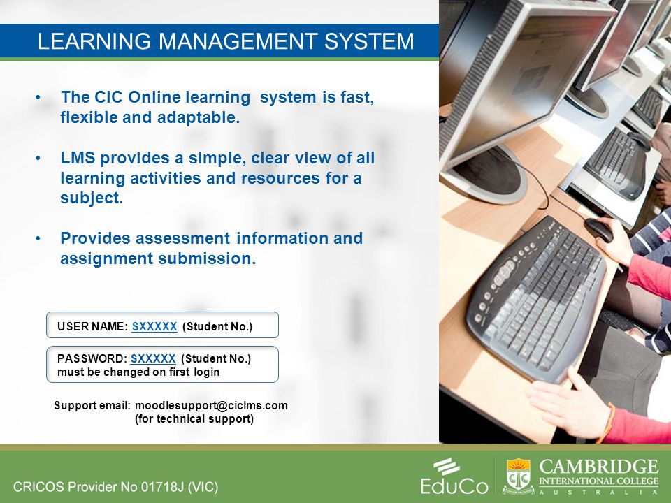 LEARNING MANAGEMENT SYSTEM The CIC Online learning system is fast, flexible and adaptable.