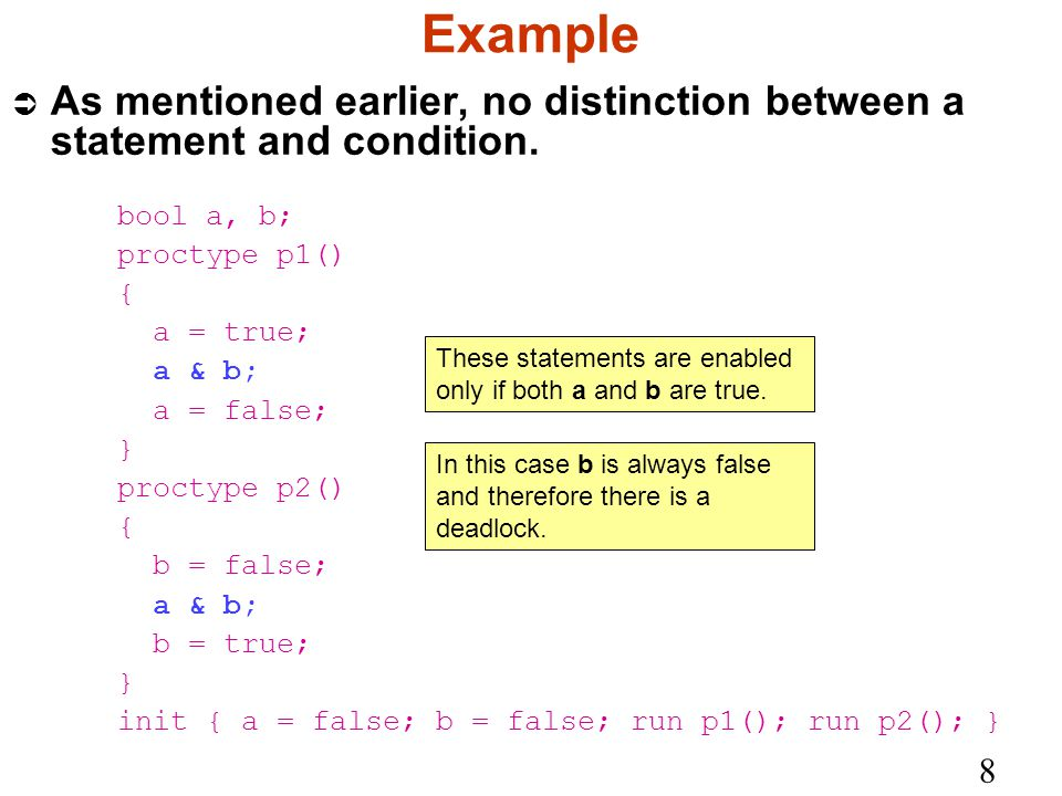 8 Example Ü As mentioned earlier, no distinction between a statement and condition.