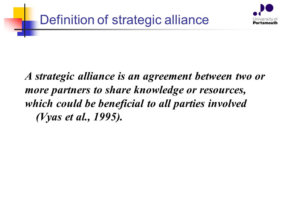 Reasons for Entering a Strategic Alliance 1.Improved access to capital and new business 2.